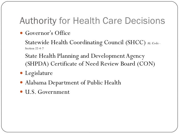 Authority  for Health Care Decisions  <ul><li>Governor's Office </li></ul><ul><li>Statewide Health Coordinating Council (S...