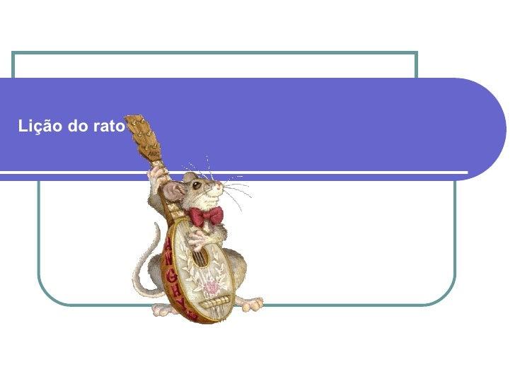 Lição do rato
