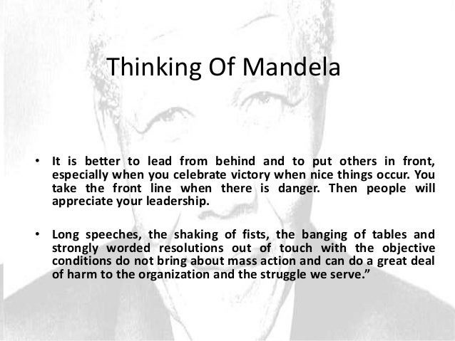 nelson mandela leadership style essay A good leader can engage in a debate frankly and thoroughly,  in that article it  offered an alternative solution of just ordering an essay online and that's   nelson mandela – a charismatic leader • maturity: – it is not about.
