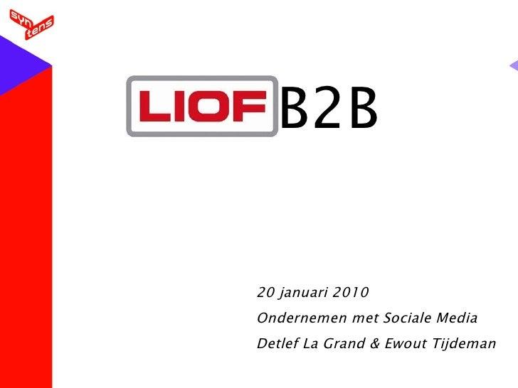 B2B<br />20 januari 2010<br />Ondernemen met Sociale Media<br />Detlef La Grand & Ewout Tijdeman<br />