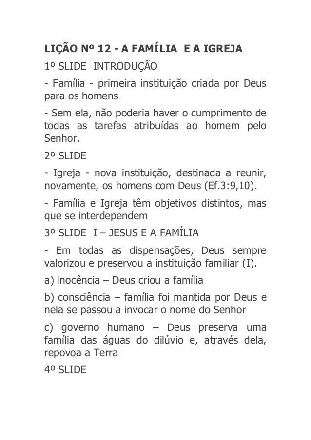 LIÇÃO Nº 12 - A FAMÍLIA E A IGREJA 1º SLIDE INTRODUÇÃO - Família - primeira instituição criada por Deus para os homens - S...