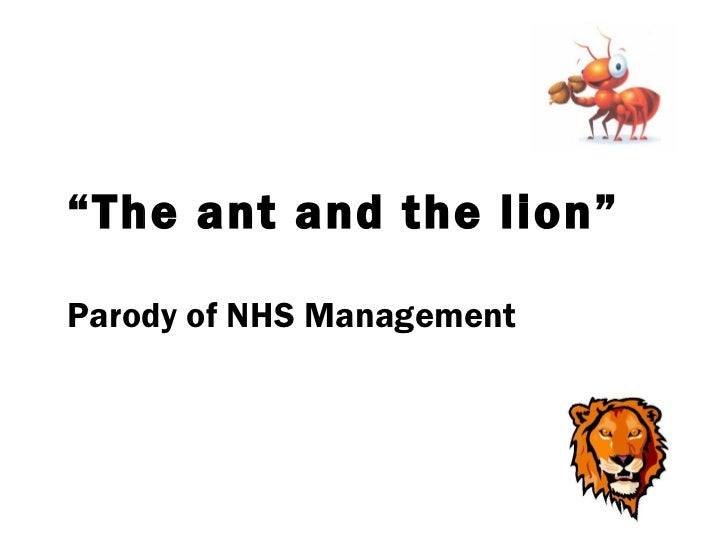 """"""" The ant and the lion"""" Parody of NHS Management"""