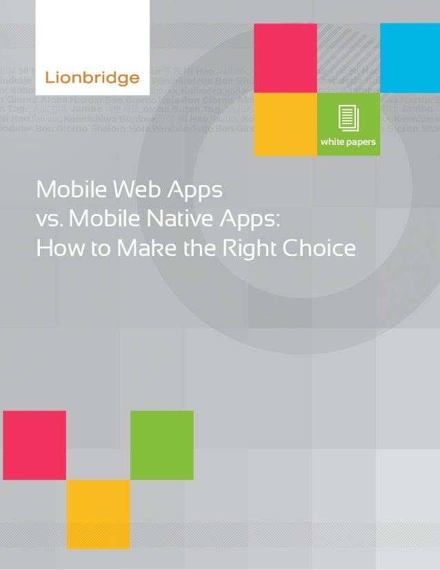 Mobile Web Apps vs. Mobile Native Apps: How to Make the Right Choice white papers