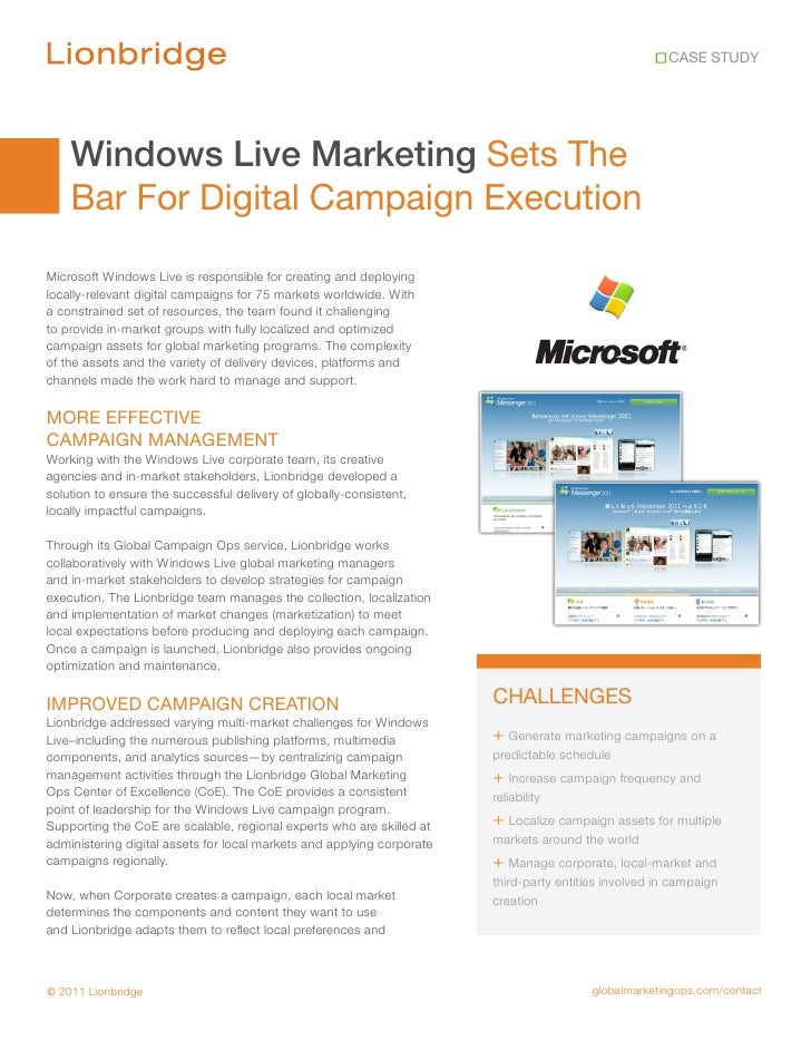 CASE STUDY    Windows Live Marketing Sets The    Bar For Digital Campaign ExecutionMicrosoft Windows Live is responsible f...