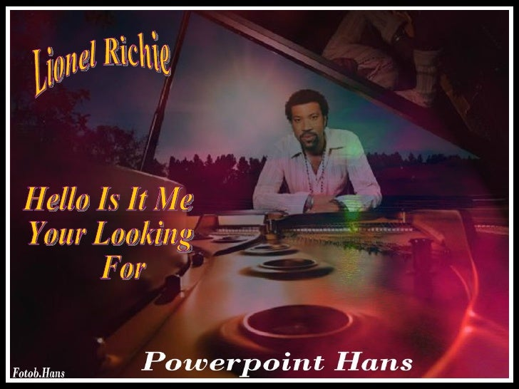 Lionel Richie Hello Is It Me  Your Looking For