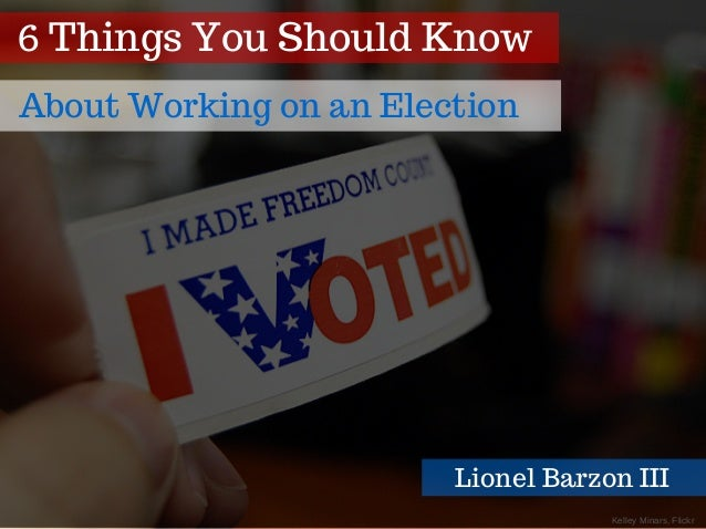 KelleyMinars,Flickr 6 Things You Should Know About Working on an Election Lionel Barzon III