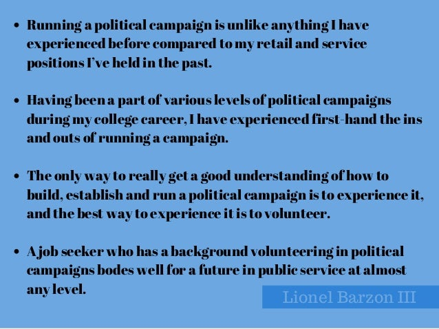 KelleyMinars,Flickr Lionel Barzon III Running a political campaign is unlike anything I have experienced before compared...