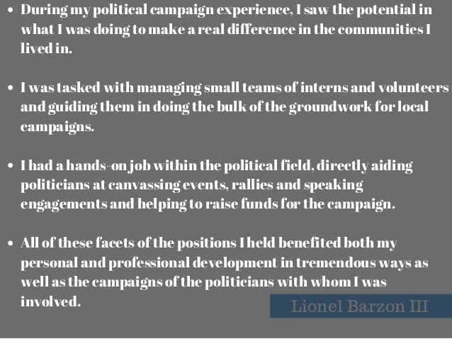 KelleyMinars,Flickr Lionel Barzon III During my political campaign experience, I saw the potential in what I was doing t...