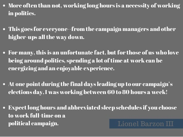 KelleyMinars,Flickr Lionel Barzon III More often than not, working long hours is a necessity of working in politics. Thi...