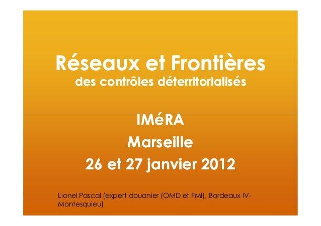 Réseaux et FrontièresRéseaux et Frontières des contrôles déterritorialisésdes contrôles déterritorialisés IMéRAIMéRAIMéRAI...