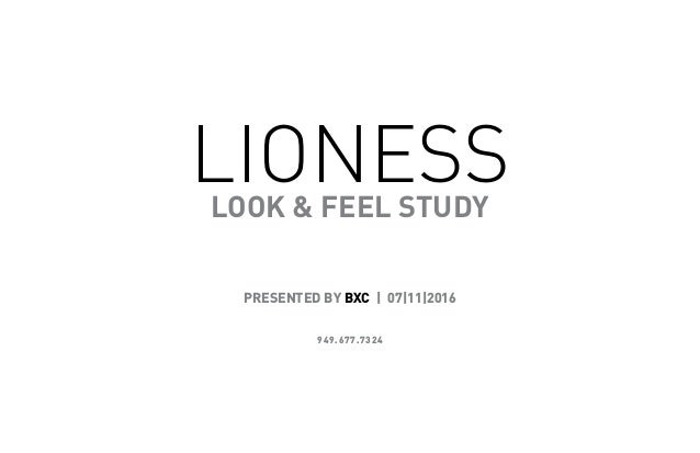 LIONESSLOOK & FEEL STUDY PRESENTED BY BXC | 07|11|2016 949.677.7324