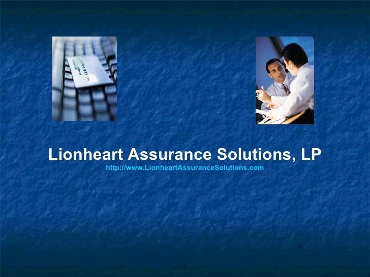 Lionheart Assurance Solutions, LP http://www.LionheartAssuranceSolutions.com