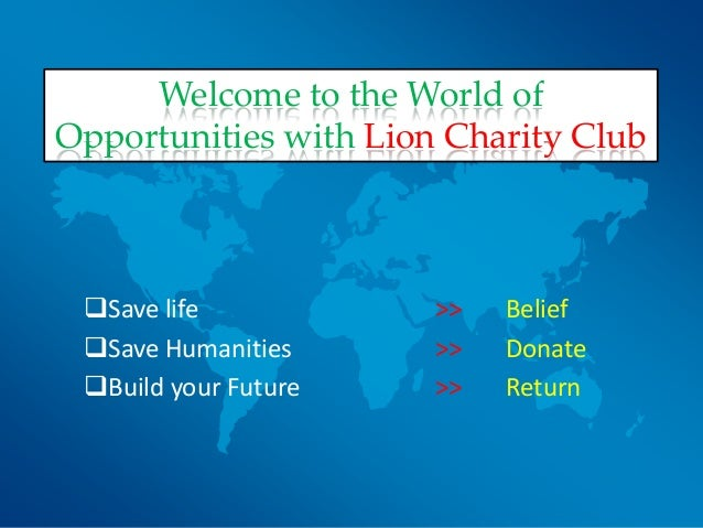 Save life >> Belief Save Humanities >> Donate Build your Future >> Return Welcome to the World of Opportunities with Li...