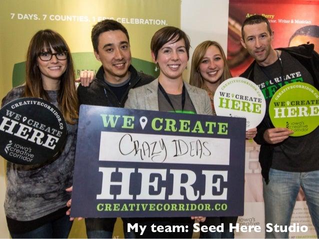 My team: Seed Here Studio