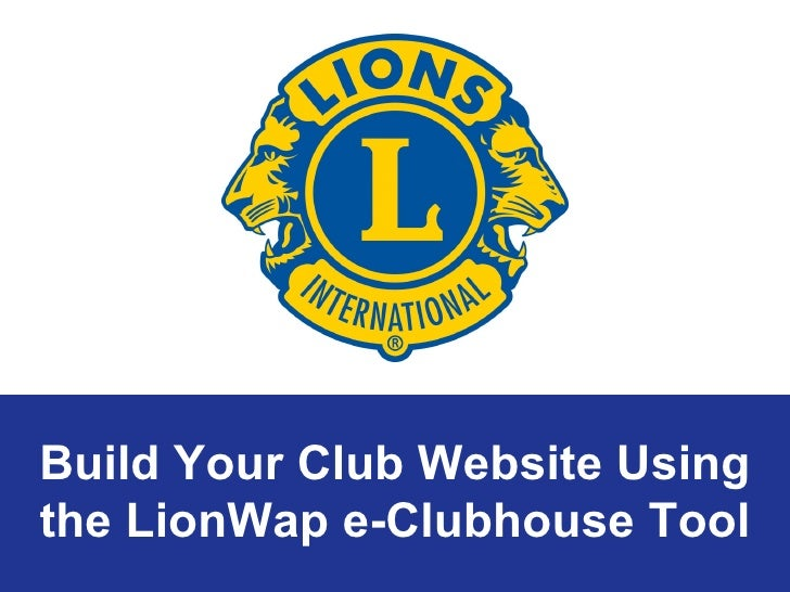 Build Your Club Website Using the LionWap e-Clubhouse Tool