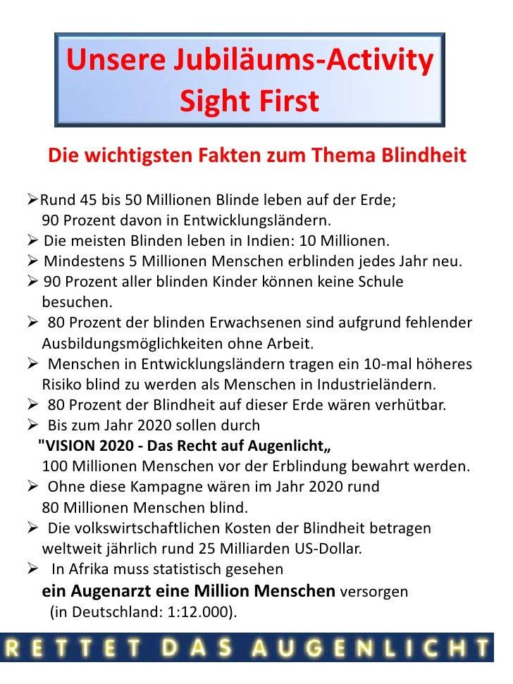 Unsere Jubiläums-Activity<br />Sight First<br />Die wichtigsten Fakten zum Thema Blindheit<br /><ul><li>Rund 45 bis 50 Mil...