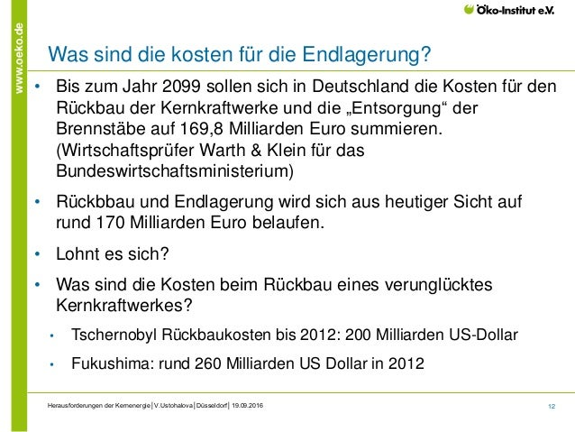 12 www.oeko.de Was sind die kosten für die Endlagerung? Herausforderungen der Kernenergie│V.Ustohalova│Düsseldorf│19.09.20...