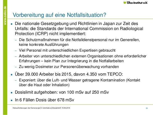 35 www.oeko.de Herausforderungen der Kernenergie│V.Ustohalova│Düsseldorf│19.09.2016 Vorbereitung auf eine Notfallsituation...