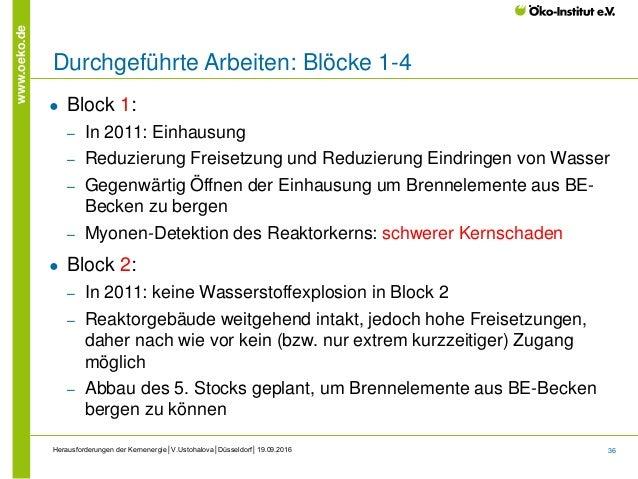 36 www.oeko.de Herausforderungen der Kernenergie│V.Ustohalova│Düsseldorf│19.09.2016 Durchgeführte Arbeiten: Blöcke 1-4 ● B...