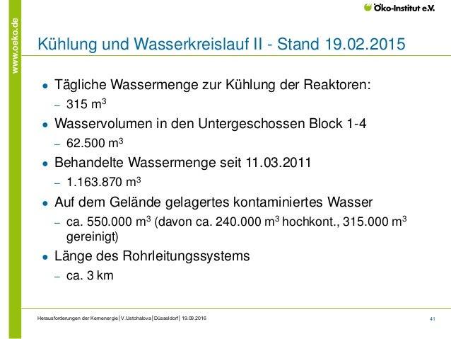 41 www.oeko.de Herausforderungen der Kernenergie│V.Ustohalova│Düsseldorf│19.09.2016 Kühlung und Wasserkreislauf II - Stand...