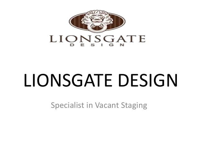 LIONSGATE DESIGN Specialist in Vacant Staging