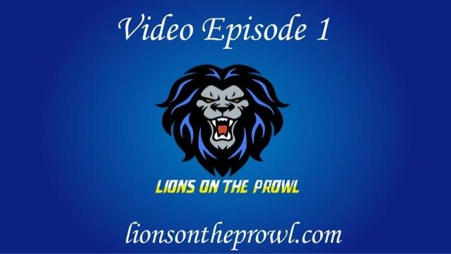 Video Episode 1 lionsontheprowl.com
