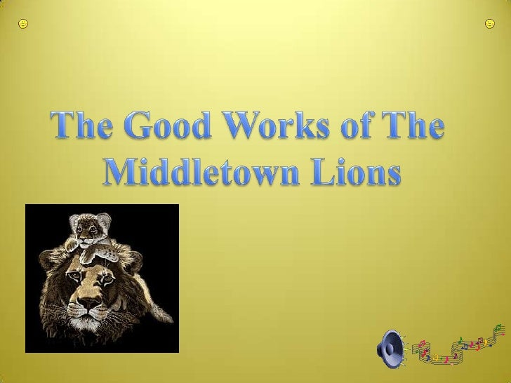 The Good Works of The <br />Middletown Lions<br />