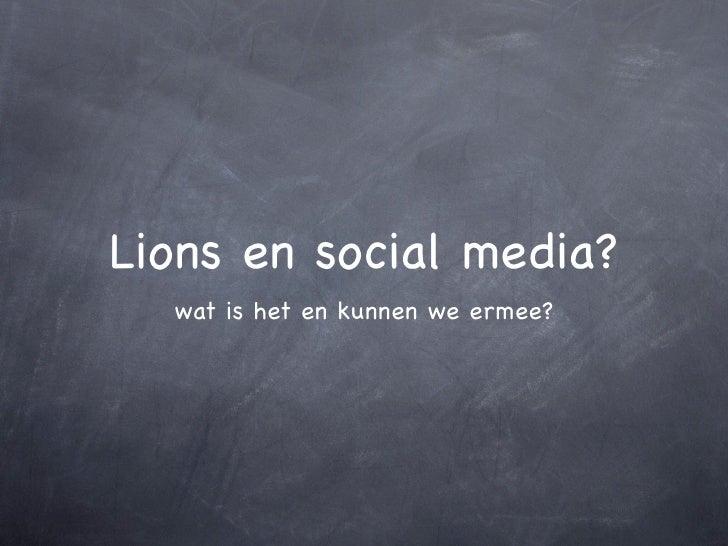 Lions en social media?  wat is het en kunnen we ermee?