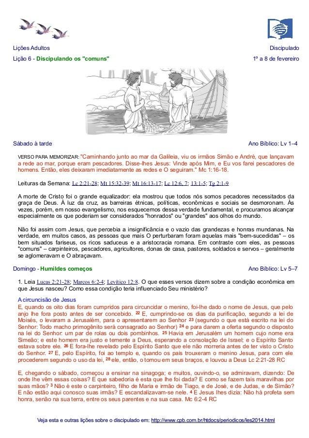 """Lições Adultos Lição 6 - Discipulando os """"comuns""""  Sábado à tarde  Discipulado 1º a 8 de fevereiro  Ano Bíblico: Lv 1–4  """"..."""