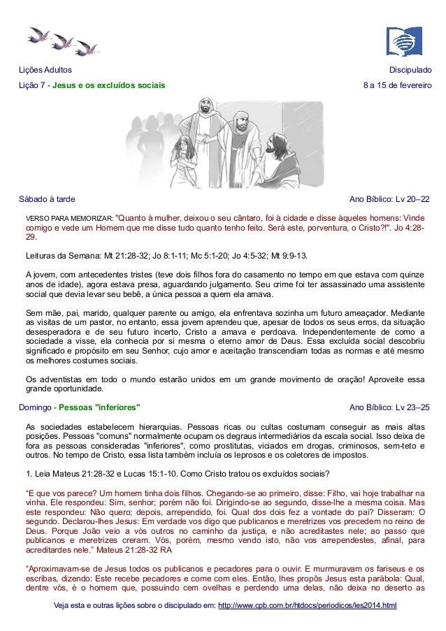 Lições Adultos Lição 7 - Jesus e os excluídos sociais  Sábado à tarde  Discipulado 8 a 15 de fevereiro  Ano Bíblico: Lv 20...
