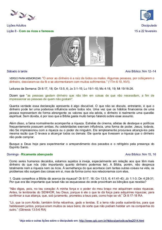 """Lições Adultos  Discipulado  Lição 8 - Com os ricos e famosos  Sábado à tarde  15 a 22 fevereiro  Ano Bíblico: Nm 12–14  """"..."""