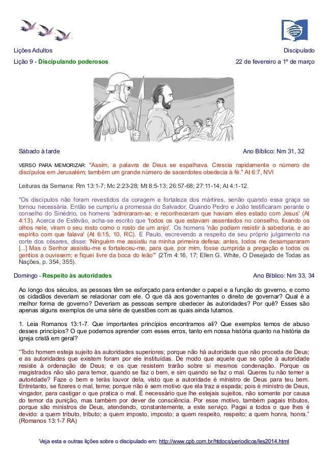 Lições Adultos Lição 9 - Discipulando poderosos  Sábado à tarde  Discipulado 22 de fevereiro a 1º de março  Ano Bíblico: N...