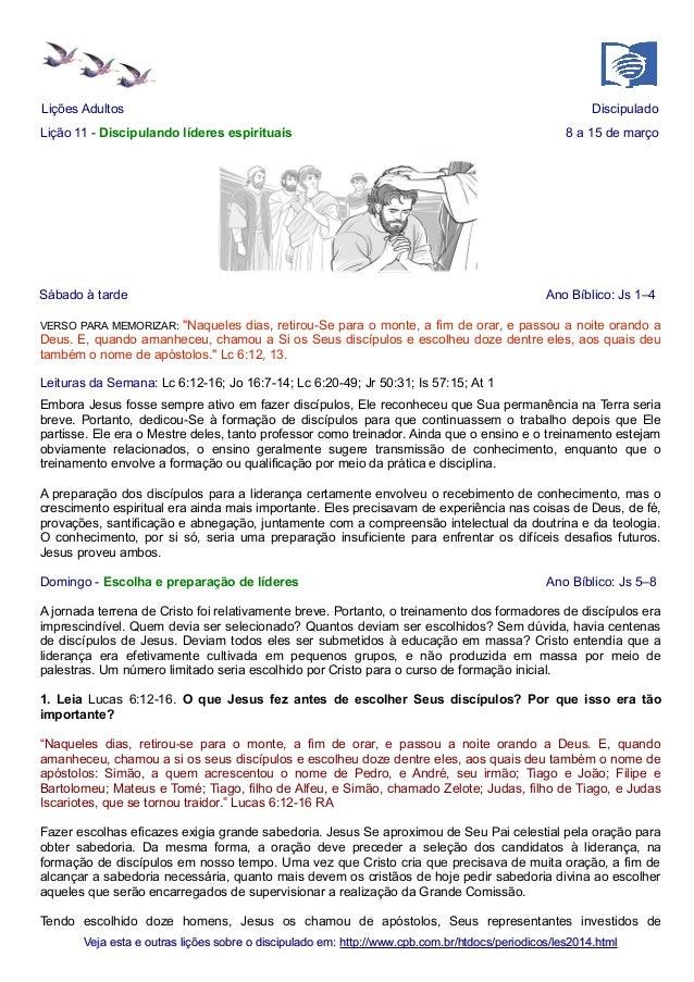 Lições Adultos Lição 11 - Discipulando líderes espirituais  Sábado à tarde  Discipulado 8 a 15 de março  Ano Bíblico: Js 1...