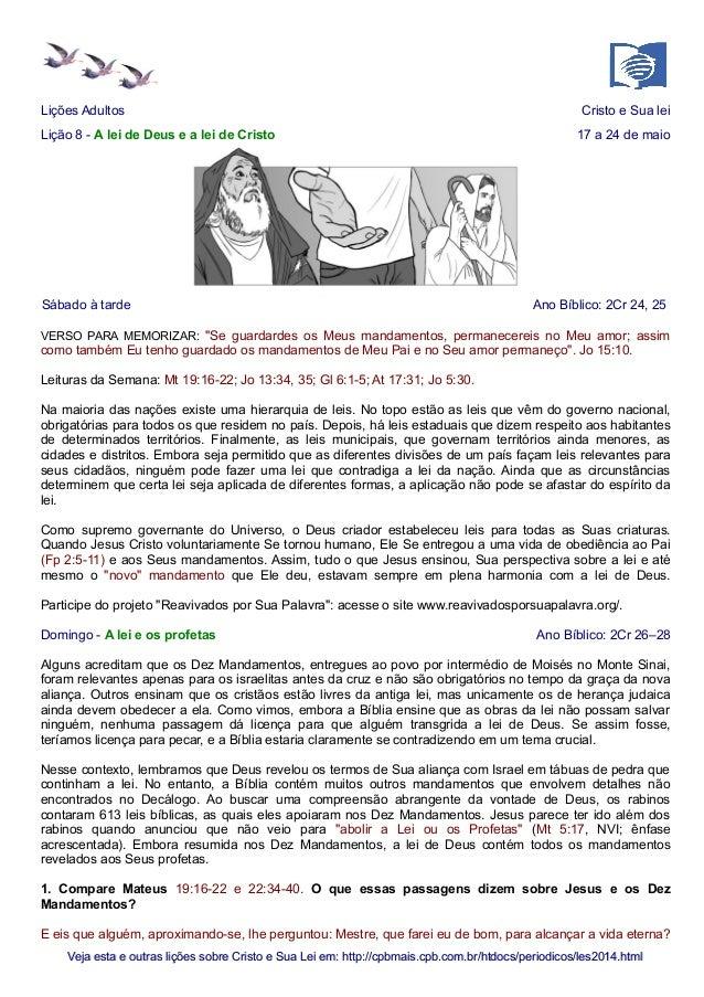 Lições Adultos Cristo e Sua lei Lição 8 - A lei de Deus e a lei de Cristo 17 a 24 de maio Sábado à tarde Ano Bíblico: 2Cr ...
