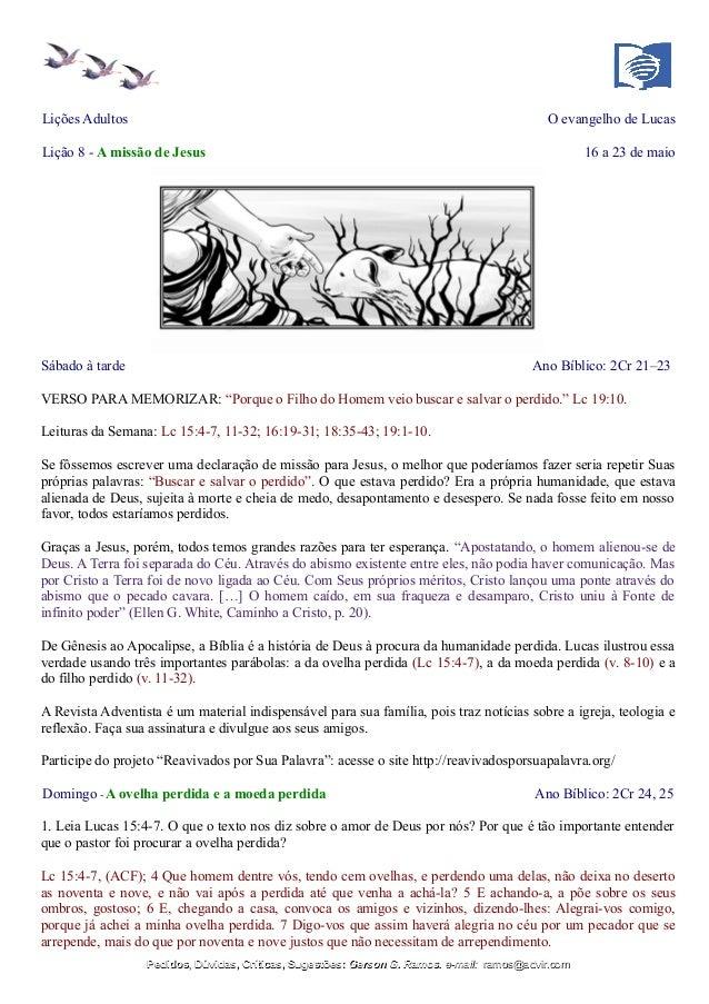 Lições Adultos O evangelho de Lucas Lição 8 - A missão de Jesus 16 a 23 de maio Sábado à tarde Ano Bíblico: 2Cr 21–23 VERS...