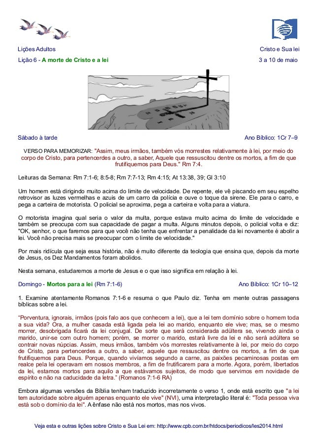 Lições Adultos Cristo e Sua lei Lição 6 - A morte de Cristo e a lei 3 a 10 de maio Sábado à tarde Ano Bíblico: 1Cr 7–9 VER...