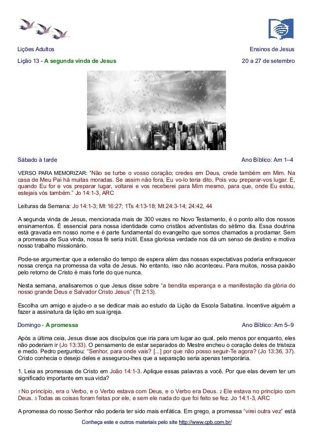 Lições Adultos Ensinos de Jesus  Lição 13 - A segunda vinda de Jesus 20 a 27 de setembro  Sábado à tarde Ano Bíblico: Am 1...