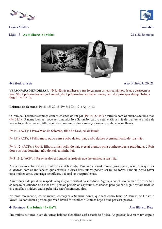 Lições Adultos Provérbios Lição 13 - As mulheres e o vinho 21 a 28 de março ❉ Sábado à tarde Ano Bíblico: Jz 20, 21 VERSO ...