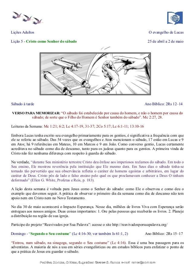 Lições Adultos O evangelho de Lucas Lição 5 - Cristo como Senhor do sábado 25 de abril a 2 de maio Sábado à tarde Ano Bíbl...