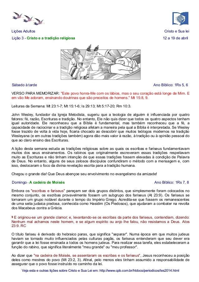 Lições Adultos Cristo e Sua lei Lição 3 - Cristo e a tradição religiosa 12 a 19 de abril Sábado à tarde Ano Bíblico: 1Rs 5...
