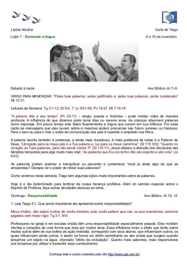 Lições Adultos Carta de Tiago  Lição 7 - Domando a língua 8 a 15 de novembro  Sábado à tarde Ano Bíblico: At 7–9  VERSO PA...
