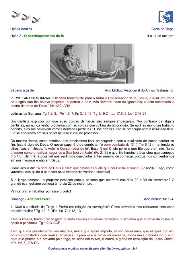 Lições Adultos Carta de Tiago  Lição 2 - O aperfeiçoamento da fé 4 a 11 de outubro  Sábado à tarde Ano Bíblico: Vista gera...