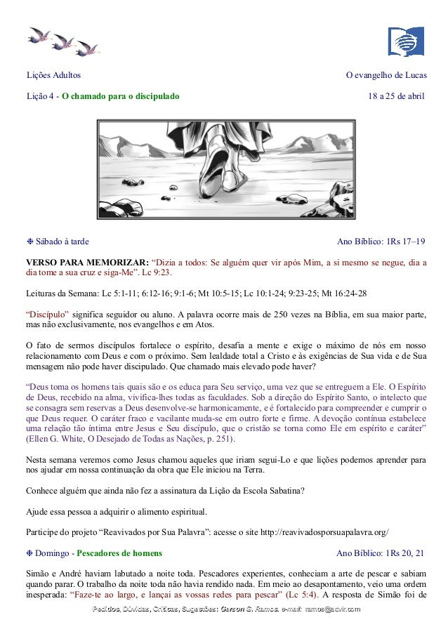 Lições Adultos O evangelho de Lucas Lição 4 - O chamado para o discipulado 18 a 25 de abril ❉ Sábado à tarde Ano Bíblico: ...
