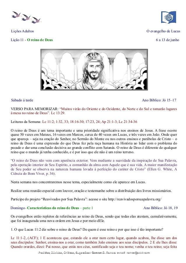 Lições Adultos O evangelho de Lucas Lição 11 - O reino de Deus 6 a 13 de junho Sábado à tarde Ano Bíblico: Jó 15–17 VERSO ...