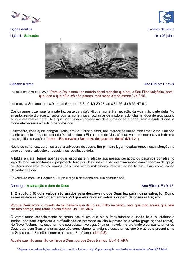 Lições Adultos Ensinos de Jesus Lição 4 - Salvação 19 a 26 julho Sábado à tarde Ano Bíblico: Ec 5–8 VERSO PARA MEMORIZAR: ...