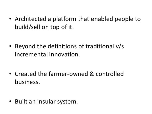 • Architected a platform that enabled people to build/sell on top of it. • Beyond the definitions of traditional v/s incre...