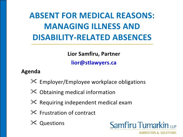 ABSENT FOR MEDICAL REASONS:      MANAGING ILLNESS AND   DISABILITY-RELATED ABSENCES                Lior Samfiru, Partner  ...