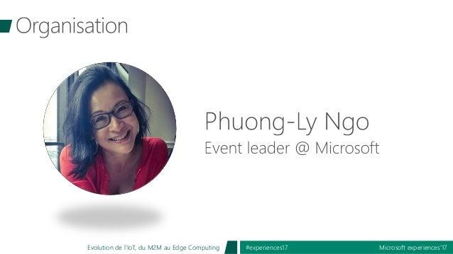 Microsoft experiences'17#experiences17Evolution de l'IoT, du M2M au Edge Computing