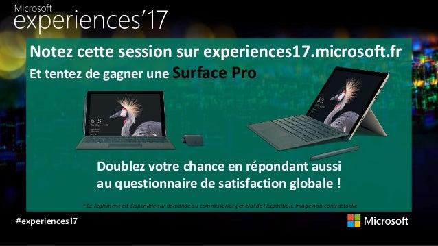 #experiences17 Doublez votre chance en répondant aussi au questionnaire de satisfaction globale ! * Le règlement est dispo...