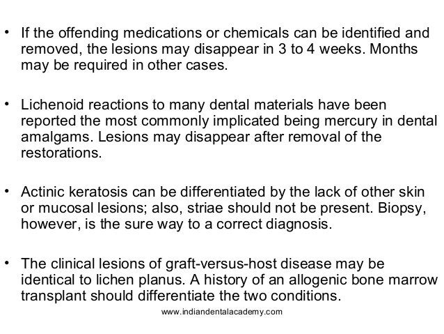 • If the offending medications or chemicals can be identified and removed, the lesions may disappear in 3 to 4 weeks. Mont...
